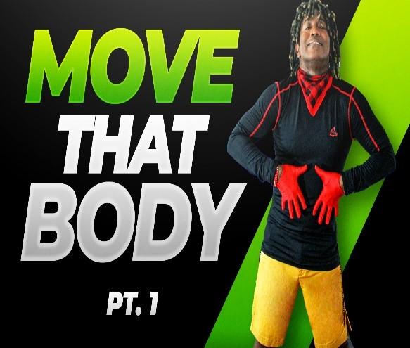 Move That Body Pt. 1